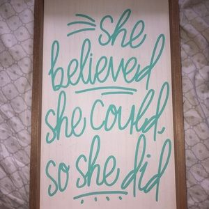 She believed she could so she did wooden sign
